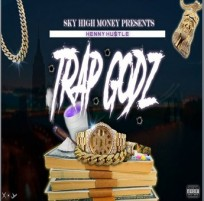 TrapGodz – Henny Hustle is The Perfect Rap of The Modern Era