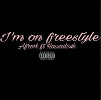 "Afro1k's New Track ""Im On Freestyle"" is a Must Listen!"