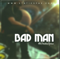 """Bad Man"" – SoundCloud's Much Praised Track By StaticSpaz"