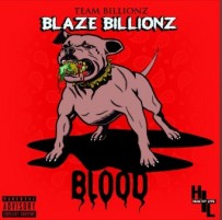 "BLAZEBILLIONZ is Back with a Banger Track ""Blood"" in Soundcloud"