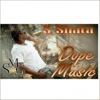 "Feel the Vibe of S Shata's Much Appreciated Track ""Dope Music"""