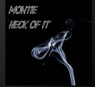 "Montie's ""Heck of It"" is the New Sensational Hip-hop Beat"