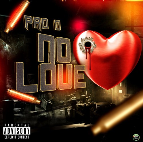 "PRO D is Creating Buzz with New Single ""No Love"" In Soundcloud"