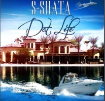 S Shata's New Rap Content – Dat Life is Out on SoundCloud!