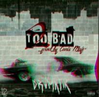 "Top-Notch Artist DRVMATIK's ""2 Bad"" Creating Buzz in Soundcloud"